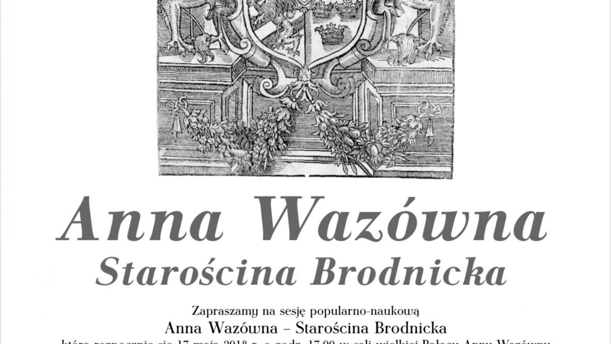 W roli głównej Satrościna Brodnicka Anna Wazówna