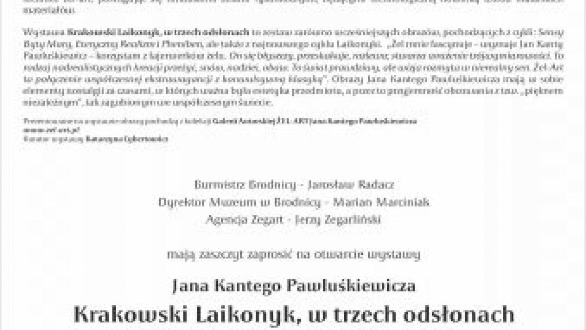 """""""LAIKONYKA KRAKOWSKIEGO EGO.."""" – wystawa prac Jana Kantego Pawluśkiewicza"""